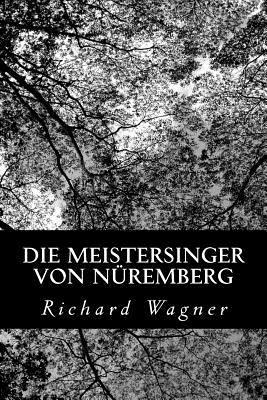Die Meistersinger Von Nuremberg