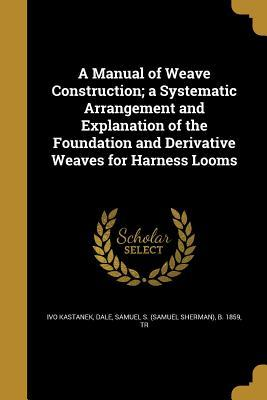MANUAL OF WEAVE CONSTRUCTION A