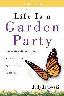 Life Is a Garden Party, Volume III