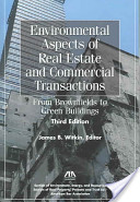 Environmental Aspects of Real Estate and Commercial Transactions