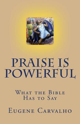 Praise Is Powerful