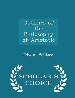 Outlines of the Philosophy of Aristotle - Scholar's Choice Edition