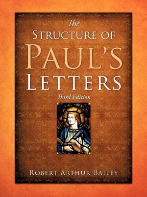 The Structure Of Paul's Letters