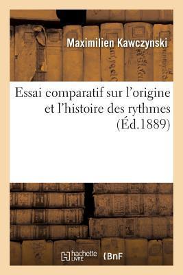 Essai Comparatif Sur l'Origine et l'Histoire des Rythmes