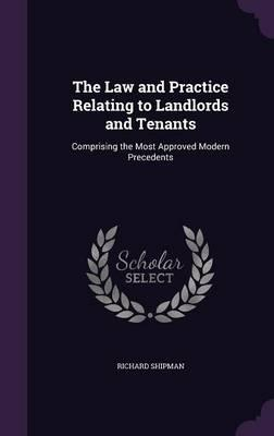 The Law and Practice Relating to Landlords and Tenants