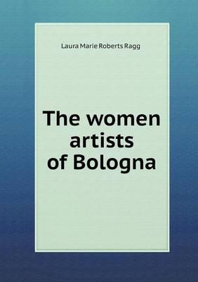 The Women Artists of Bologna
