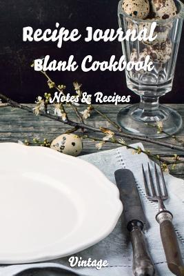 Vintage Recipe Journal Blank Cookbook Recipes & Notes