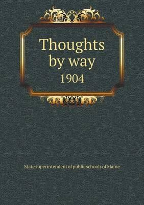 Thoughts by Way 1904