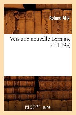 Vers une Nouvelle Lorraine (ed.19e)