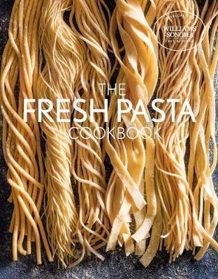 The Fresh Pasta Cookbook