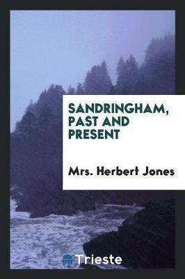 Sandringham, Past and Present