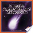Comets, Asteroids, a...