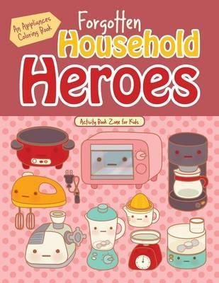Forgotten Household Heroes