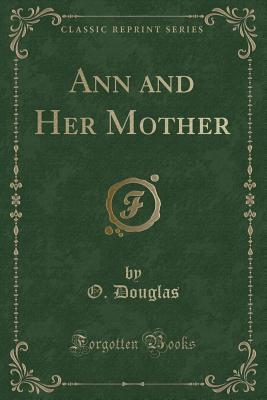 Ann and Her Mother (Classic Reprint)