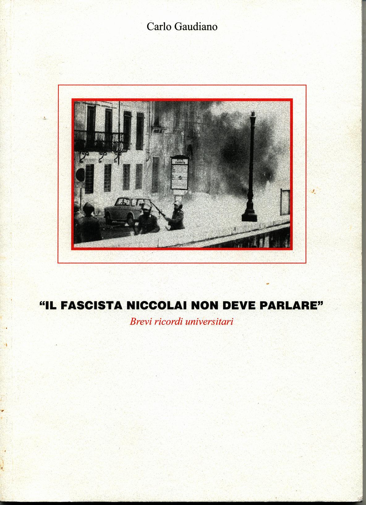 Il fascista Niccolai non deve parlare