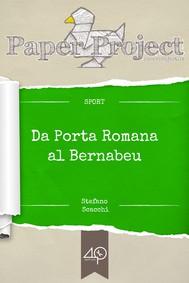 Da Porta Romana al Bernabeu