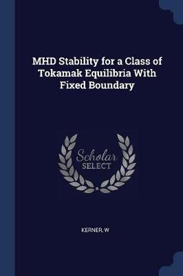 Mhd Stability for a Class of Tokamak Equilibria with Fixed Boundary