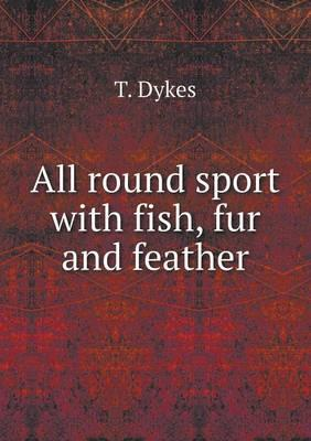 All Round Sport with Fish, Fur and Feather
