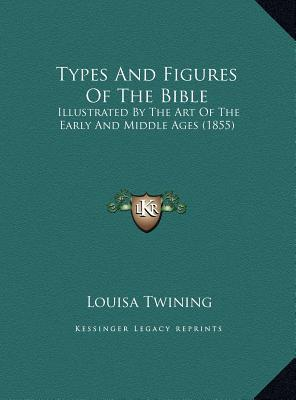 Types and Figures of the Bible Types and Figures of the Bible