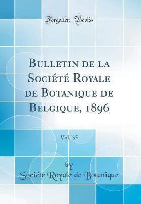 Bulletin de la Société Royale de Botanique de Belgique, 1896, Vol. 35 (Classic Reprint)