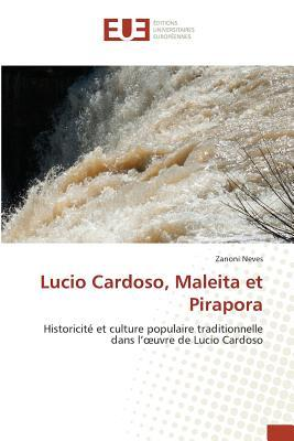 Lucio Cardoso, Maleita et Pirapora