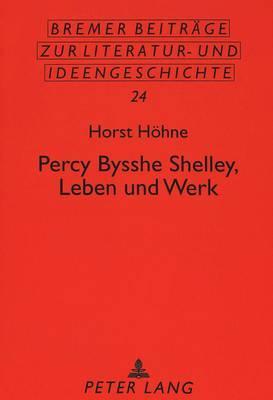 Percy Bysshe Shelley, Leben und Werk