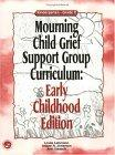 Mourning Child Grief Support Group Curriculum