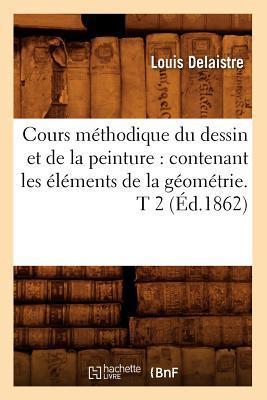Cours Methodique du Dessin et de la Peinture
