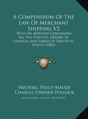 A   Compendium of the Law of Merchant Shipping V2