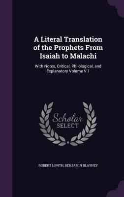 A Literal Translation of the Prophets from Isaiah to Malachi