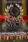 Roma invicta: Cuando las legiones fueron capaces de derribar el cielo