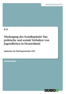 Niedergang des Sozialkapitals? Das politische und soziale Verhalten von Jugendlichen in Deutschland