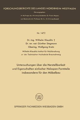 Untersuchungen Über Die Herstellbarkeit Und Eigenschaften Einfacher Holzspan-formteile Insbesondere Für Den Möbelbau