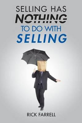 Selling Has Nothing to Do With Selling