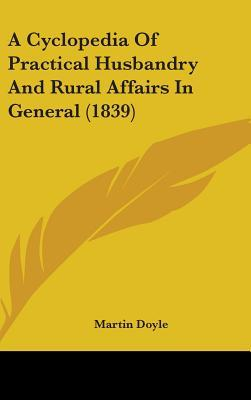 A Cyclopedia of Practical Husbandry and Rural Affairs in General (1839)