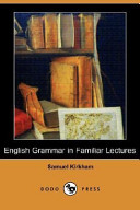 English Grammar in Familiar Lectures (Dodo Press)