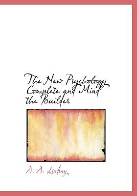 The New Psychology Complete and Mind the Builder