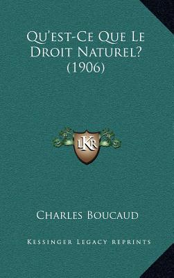Qu'est-Ce Que Le Droit Naturel? (1906)