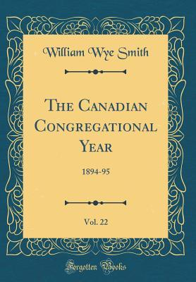 The Canadian Congregational Year, Vol. 22