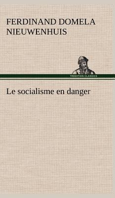Le Socialisme en Danger