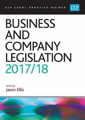 Business and Company Legislation 2017/2018 (CLP Legal Practice Guides)
