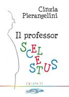 Il professor Scelestus