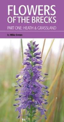 Flowers of the Brecks (Brecks Wildlife Guides)