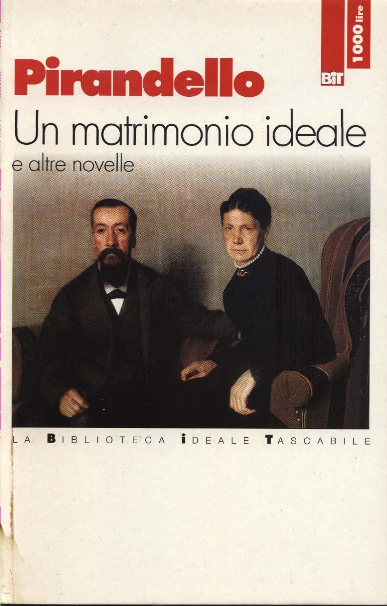 Un matrimonio ideale e altre novelle
