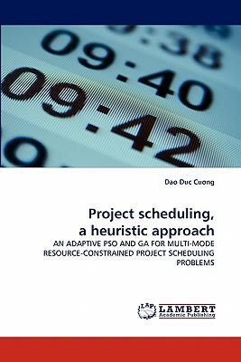 Project scheduling, a heuristic approach