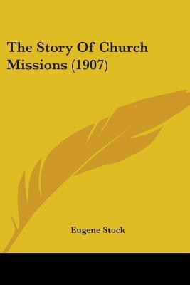 The Story of Church Missions 1907