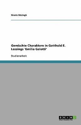 Gemischte Charaktere in Gotthold E. Lessings 'Emilia Galotti'