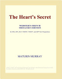 The Heart's Secret (Webster's French Thesaurus Edition)