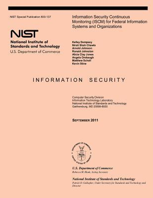 Information Security Continuous Monitoring Iscm for Federal Information Systems and Organizations