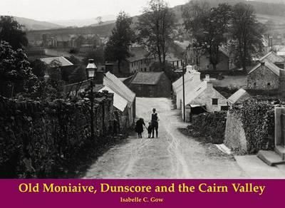 Old Moniaive, Dunscore and the Cairn Valley
